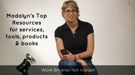Madalyn's Top Resources for services, tools, products and books