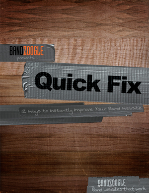 [FREE E-BOOK] Quick Fix: 12 Ways Instantly Improve Your Band Website