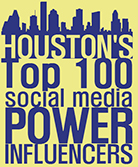 TOP 100 SOCIAL MEDIA POWER INFLUENCERS IN HOUSTON