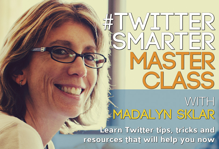 #TwitterSmarter Master Class with Madalyn Sklar