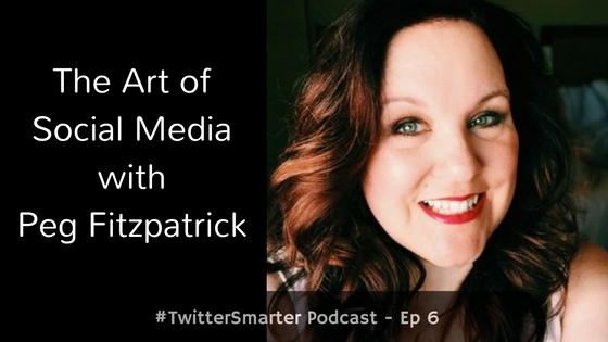 The Art of Social Media with Peg Fitzpatrick