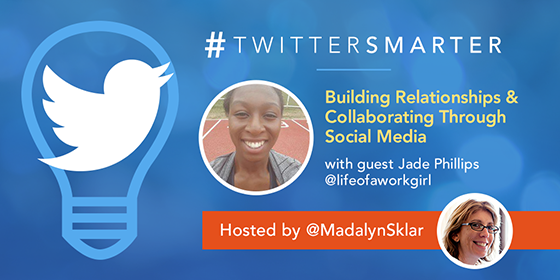 Building Relationships & Collaborating Through Social Media with Jade Phillips