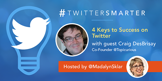 4 Keys to Success on Twitter with Craig DesBrisay