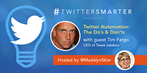 MARCH 7, 2016 BY MADALYN SKLAR LEAVE A COMMENT (EDIT) Twitter Automation: The Do's & Dont's with Tim Fargo