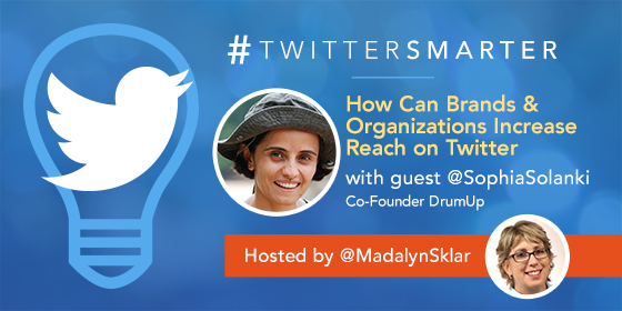 How Can Brands & Organizations Increase Reach on Twitter with Sophia Solanki