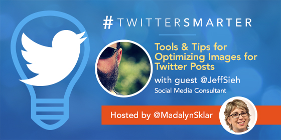 Tools and Tips For Optimizing Images For Twitter Posts with Jeff Sieh