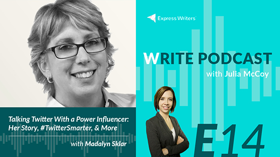 The Write Podcast, Episode 14: Talking Twitter Strategy With Madalyn Sklar- Her Story, What #TwitterSmarter Is All About, & Ways to Rock Out Your Twitter