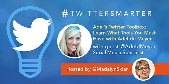 Adel's Twitter Toolbox: Learn What Tools You Must Have with Adel de Meyer