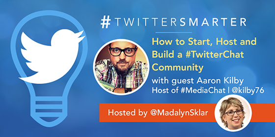 How to Start, Host and Build a #TwitterChat Community with Aaron Kilby