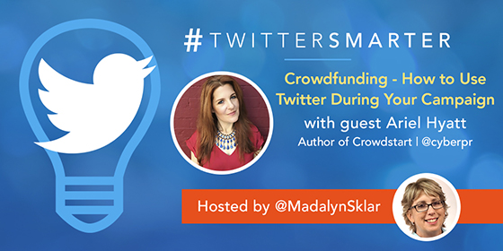 Crowdfunding – How to Use Twitter During Your Campaign with Ariel Hyatt