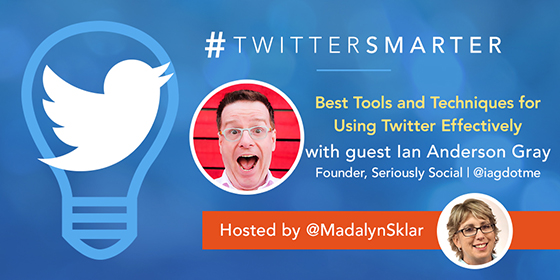 Best Tools and Techniques for Using Twitter Effectively with Ian Anderson Gray