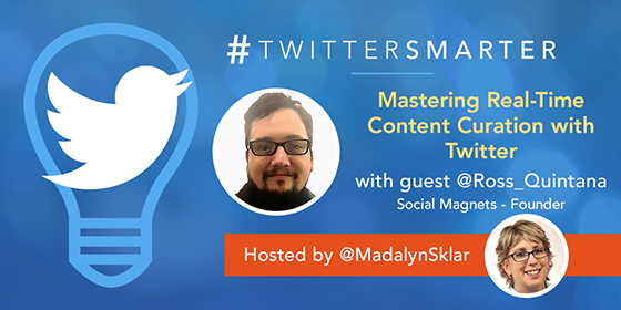 Mastering Real-Time Content Curation with Twitter with Ross Quintana
