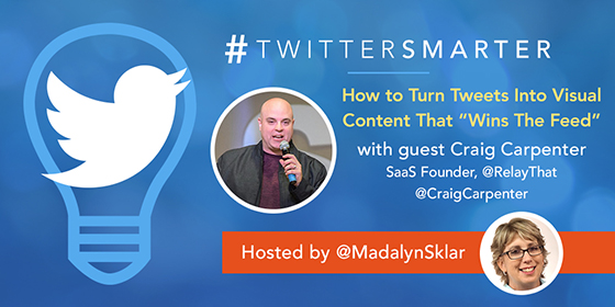 "How to Turn Tweets Into Visual Content That ""Wins The Feed"" with Craig Carpenter"