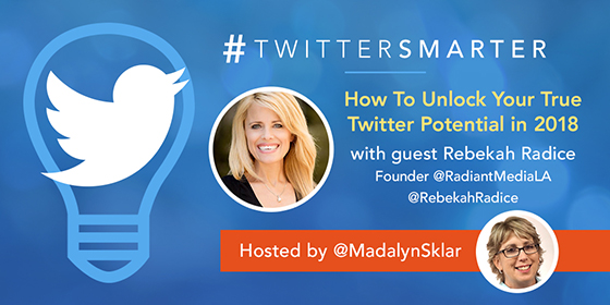 How to Unlock Your True Twitter Potential in 2018 with Rebekah Radice