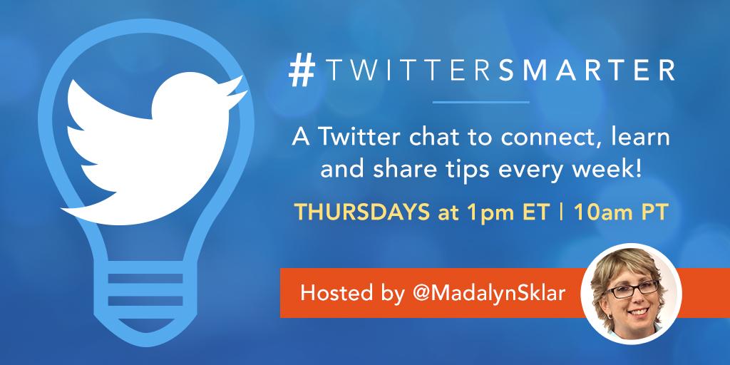 #TwitterSmarter Chat | Madalyn Sklar - Twitter Marketing Strategist