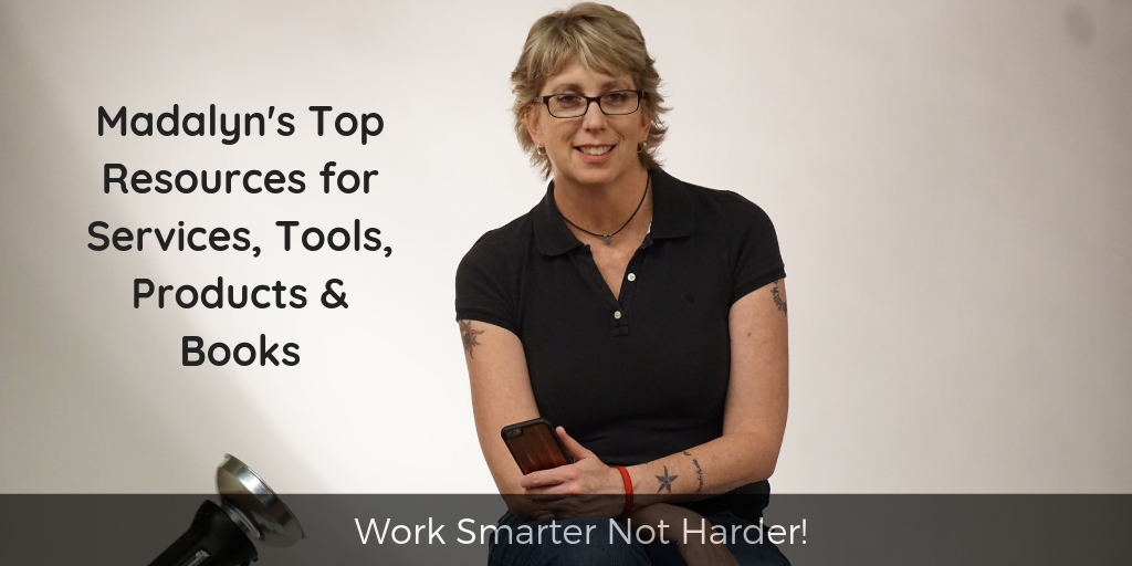 Madalyn in a black polo shirt smiles and holds a smartphone. Text reads Madalyn's top resources for services, tools, products and books. Work smarter not harder!