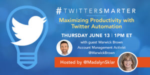 Maximizing Productivity with Twitter Automation - #TwitterSmarter chat with Warwick Brown