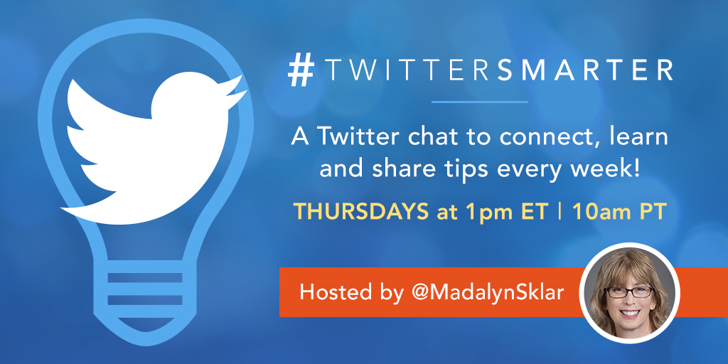 #TwitterSmarter Twitter Chat - Thursdays at 1pm ET