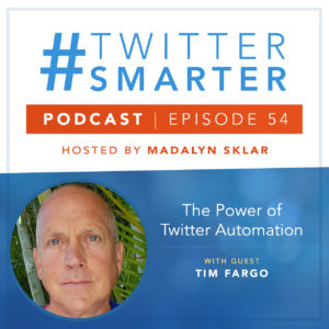 #TwitterSmarter Podcast: The Power of Twitter Automation with Tim Fargo