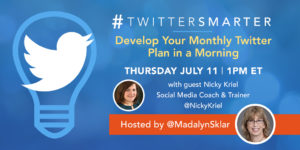 #TwitterSmarter chat with Nicky Kriel - How to Develop Your Monthly Twitter Plan in a Morning - July 11, 2019