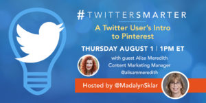 A Twitter User's Intro to Pinterest - Twitter Smarter chat with Alisa Meredith on August 1, 2019
