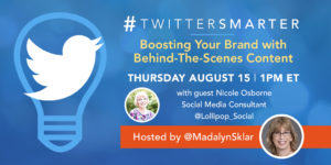 Boosting your brand woth behind-the-scenes content - Twitter Smarter chat with Nicole Osbourne - August 15, 2019