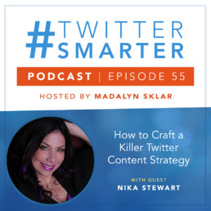 How to Craft a Killer Twitter Content Strategy with Nika Stewart