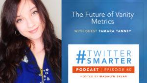 The Future of Vanity Metrics with Tamara Tanney