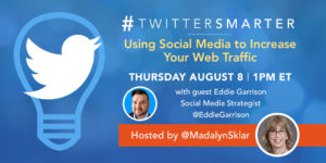 Using Social Media to Increase Your Web Traffic - #TwitterSmarter chat with Eddie Garrison - August 8, 2019