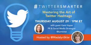 Mastering the Art of Twitter Hashtags - #TwitterSmarter chat with Kami Huyse - August 29, 2019