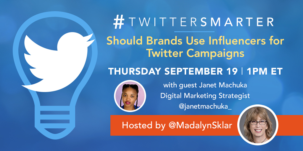 Should brands use influencers for Twitter campaigns - Twitter Smarter chat with Janet Machuka - September 19, 2019