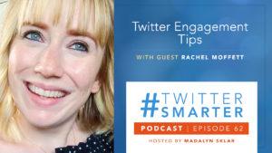 #TwitterSmarter Podcast: Twitter Engagement Tips with Rachel Moffett