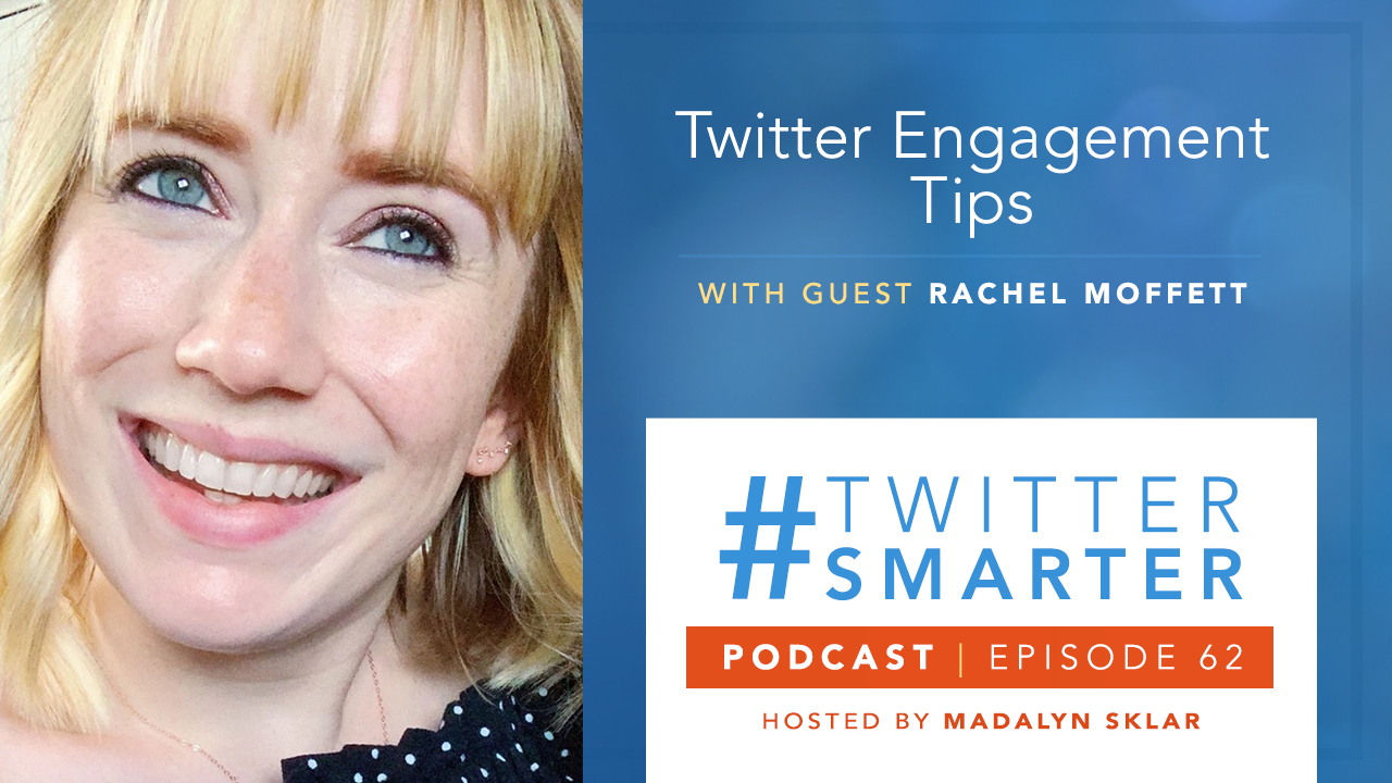 #TwitterSmarter Podcast: Twitter Engagement Tips with Rachel Moffett