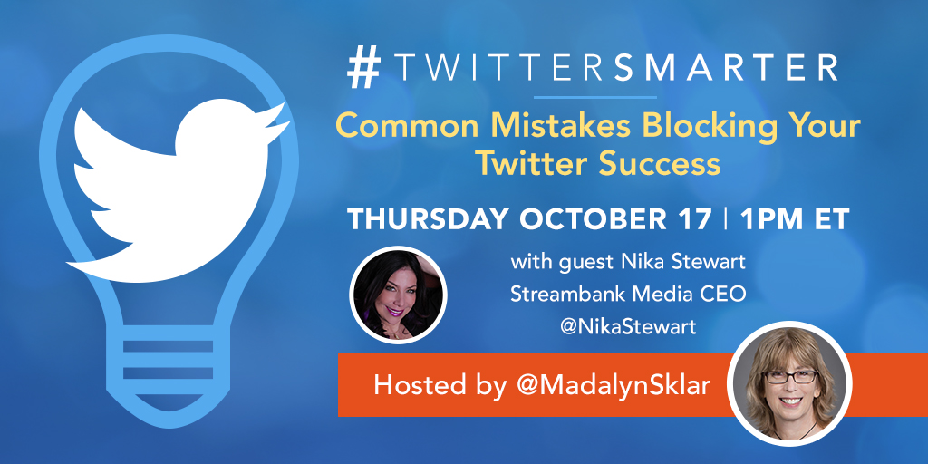 Common mistakes blocking your Twitter success - #TwitterSmarter chat with Nika Stewart - October 17, 2019