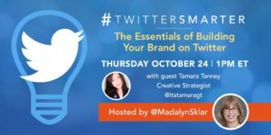The essentials of building your brand on Twitter - #TwitterSmarter chat with Tamara Tanney - October 24, 2019