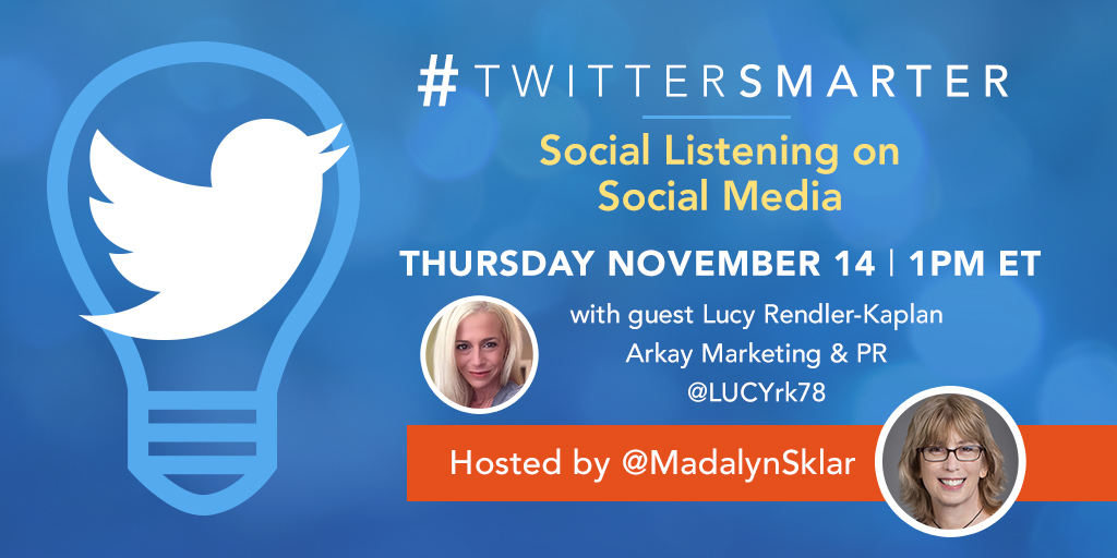 Social Listening on Social Media - #TwitterSmarter chat with Lucy Rendler-Kaplan - November 14, 2019