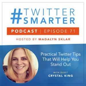 #TwitterSmarter Podcast Episode 71: Practical Twitter Tips That Will Help You Stand Out, with Crystal King