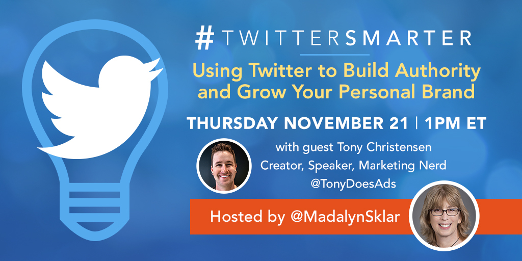 Using Twitter to Build Authority and Grow Your Personal brand - #TwitterSmarter chat with Tony Christensen - November 21, 2019