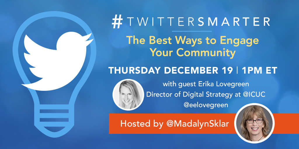 The Best Ways to Engage Your Community - #TwitterSmarter chat with Erika Lovegreen on December 19, 2019