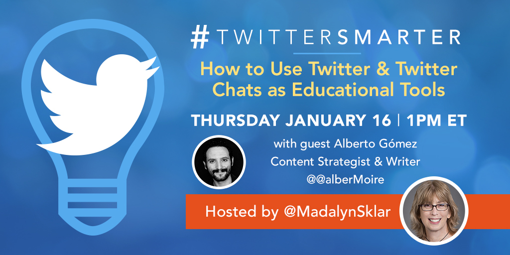How to use Twitter and Twitter Chats as Educational Tools - #TwitterSmarter chat with Alberto Gómez on January 16, 2020