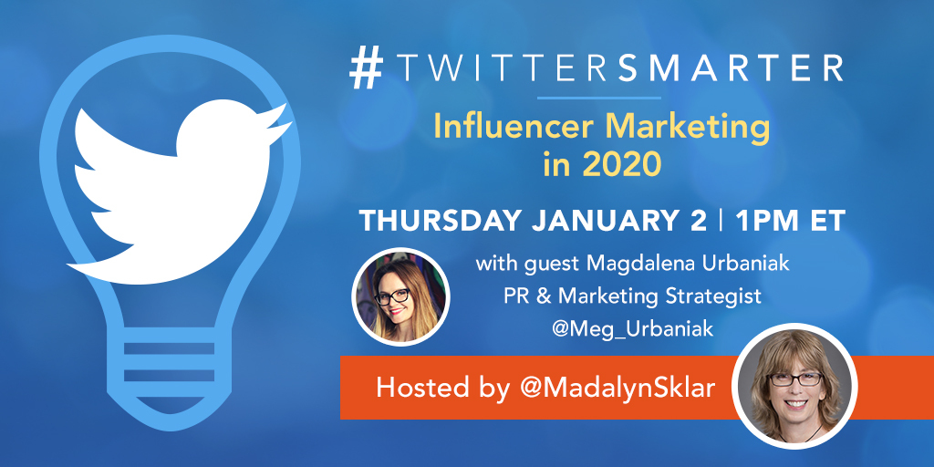 Influencer Marketing in 2020 - #TwitterSmarter chat with Magdalena Urbaniak - January 2, 2020