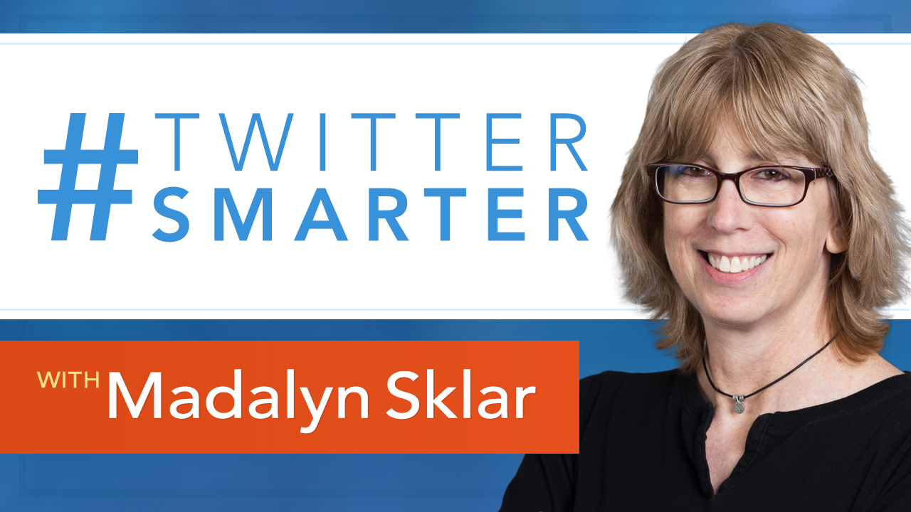 #TwitterSmarter Podcast with Madalyn Sklar