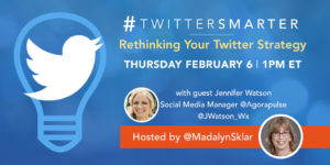 Rethinking your Twitter strategy - #TwitterSmarter chat with Jennifer Watson on February 6, 2020