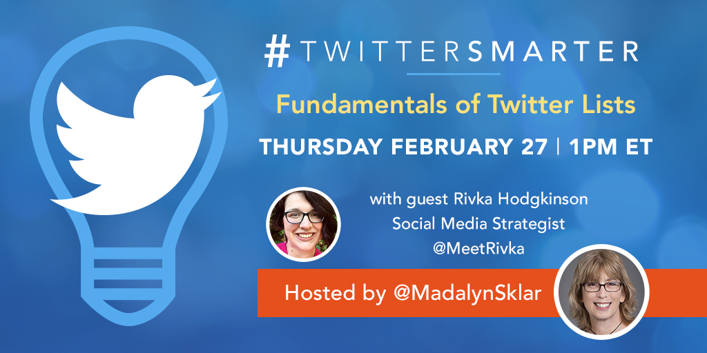 Fundamentals of Twitter Lists - #TwitterSmarter chat with Rivka Hodgkinson on February 27, 2020