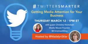 Getting media attention for your business - #TwitterSmarter chat with Christina Nicholson - March 12, 2020
