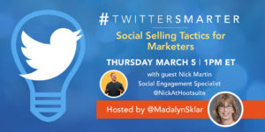 Social Selling Tactics for Marketers - #TwitterSmarter chat with Nick Martin on March 5, 2020
