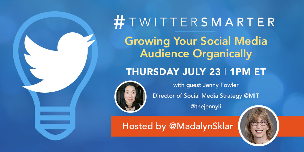 Growing Your Social Media Audience Organically - #TwitterSmarter chat with Jenny Fowler - July 23, 2020