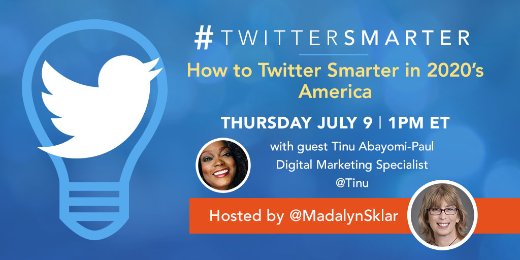 How to Twitter Smarter in 2020's America - #TwitterSmarter chat with Tinu Abayomi-Paul - July 9, 2020