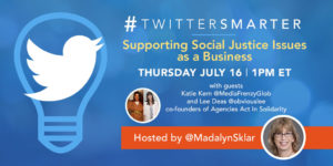 Supporting Social Justice Issues as a Business - #TwitterSmarter chat with Katie Kern and Lee Deas - July 16, 2020