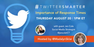 Importance of Response Times - #TwitterSmarter chat with Jen Cole - August 20, 2020